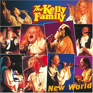 The Kelly Family - New World - Zortam Music