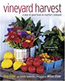 Vineyard Harvest: A Year of Good Food on Martha's Vineyard