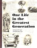img - for One Life in the Greatest Generation book / textbook / text book
