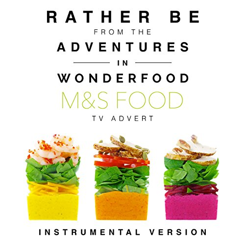 "Rather Be (From the ""M and S Food - Adventures in Wonderfood"" TV Advert)"