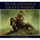 The Life and Death of Crazy Horse ~ Russell Freedman