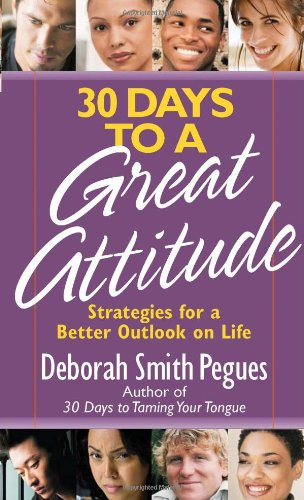 30 Days to a Great Attitude: Strategies for a Better Outlook on Life