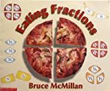 Eating Fractions (0590437712) by McMillan, Bruce