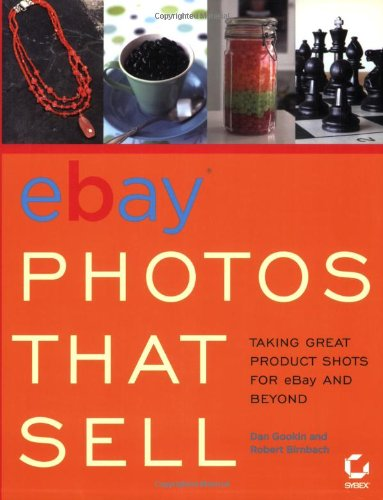 eBayPhotos That Sell: Taking Great Product Shots for eBay and Beyond