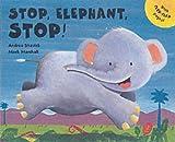 Stop, Elephant, Stop!