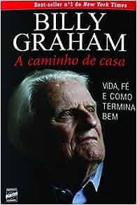 Billy Graham: A Caminho de Casa (Em Portugues do Brasil