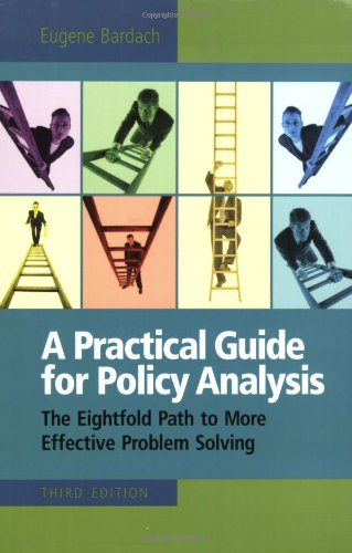 A Practical Guide For Policy Analysis: the Eightfold Path...