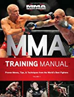 MMA Training Manual: Proven Moves, Tips, & Techniques from the World's Best Fighters