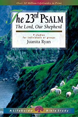 The 23rd Psalm: The Lord Our Shepherd (Lifeguide Bible Studies)