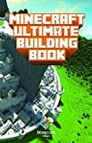 Minecraft: Ultimate Building Book: Amazing Building Ideas and Guides You Couldnt Imagine Before