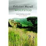 """Wolfstod: Laura Gottbergs vierter Fallvon """"Felicitas Mayall"""""""