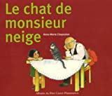 Le Chat de Monsieur Neige (French Edition) (2081601893) by Chapouton, Anne-Marie