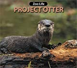Project Otter (Zoo Life series)
