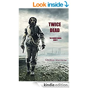 amazon   twice dead the zombie crisis book 1 ebook