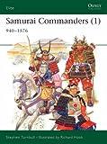 Samurai Commanders (1): 940-1576 (Elite) (1841767433) by Turnbull, Stephen