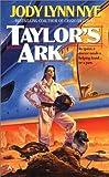 Taylor's Ark (0441799744) by Nye, Jody Lynn