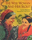 The Wise Woman and Her Secret (Aladdin Picture Books) (0689823819) by Merriam, Eve