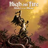 Snakes for the Divine ~ High On Fire