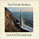 echange, troc The Doobie Brothers - Livin' On The Fault Line