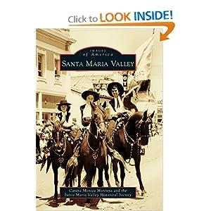Santa Maria Valley (Images of America (Arcadia Publishing)) Carina Monica Montoya and Santa Maria Valley Historical Society