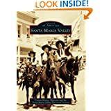 Santa Maria Valley (Images of America (Arcadia Publishing))
