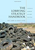 img - for The Lobbying Strategy Handbook: 10 Steps to Advancing Any Cause Effectively book / textbook / text book