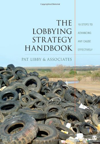 The Lobbying Strategy Handbook: 10 Steps to Advancing Any...