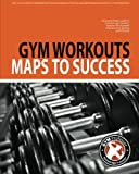 Gym Workouts - Maps to Success