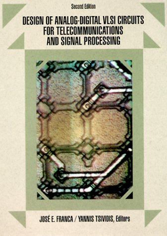 Design of Analog-Digital VLSI Circuits for Telecommunications and Signal Processing (2nd Edition)