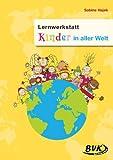 """Lernwerkstatt """"Kinder in aller Welt"""": 3.-4. Klasse"""
