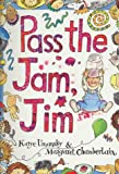 Kaye Umansky Pass the Jam, Jim (Big Book)