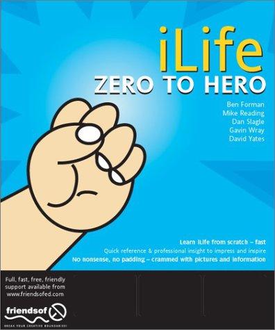 Ilife Zero to Hero:: iMovie, Iphoto 2, Itunes 3 & IDVD 3