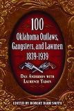 100 Oklahoma Outlaws, Gangsters & Lawmen