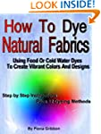 How to Dye Natural Fabrics Using Food...