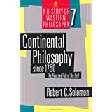 Continental Philosophy Since 1750: The Rise and Fall of the Self (OPUS)by Robert C Solomon