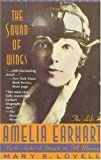 The Sound of Wings: The Life of Amelia Earhart (0312051603) by Lovell, Mary S.