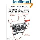 """Une démocratie pour tous les Burundais, volume 2. La Guerre """"ethno""""-civile s'installe 1993-1996"""