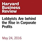 Lobbyists Are behind the Rise in Corporate Profits | James Bessen