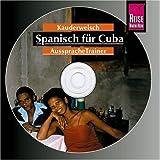Reise Know-How Kauderwelsch AusspracheTrainer Spanisch für Cuba (Audio-CD): Kauderwelsch-CD title=