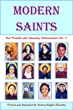 Modern  Saints  Our Friends and Heavenly Intercessors