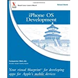 iPhone OS Development: Your visual blueprint for developing apps for Apple's mobile devicesby Richard Wentk