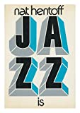 Jazz Is (039440095X) by Hentoff, Nat
