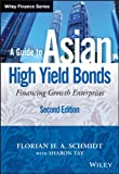 img - for A Guide to Asian High Yield Bonds: Financing Growth Enterprises, + Website book / textbook / text book