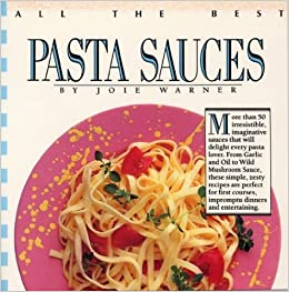 All the Best Pasta Sauces, Joie Warner