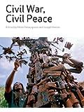 Civil War, Civil Peace (Global and Comparative Studies)