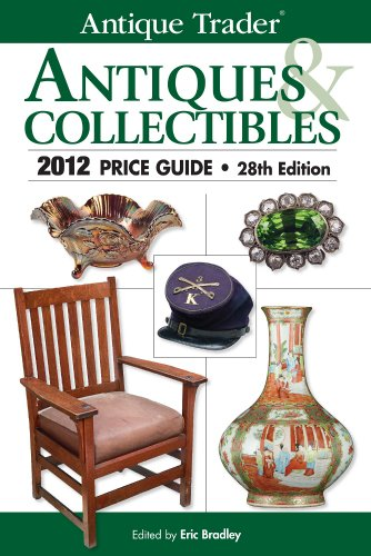 Antique Trader Antiques & Collectibles Price Guide 2012 (Antique Trader's Antiques & Collectibles Price Guide)