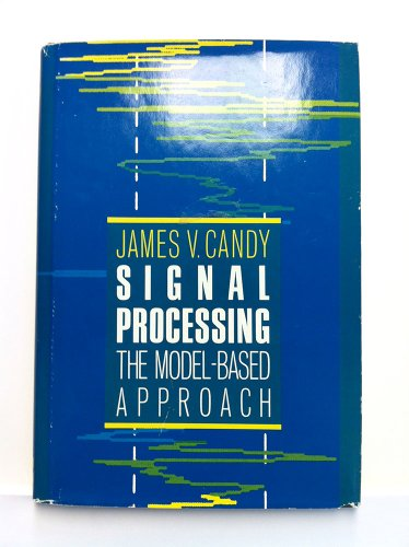 Signal Processing: Model Based Approach (Mcgraw Hill Series In Electrical And Computer Engineering)