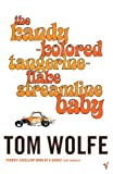 Kandy-Kolored Tangerine-Flake Streamline Baby (0099479389) by Wolfe, Tom