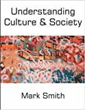 Understanding Culture and Society (0335208819) by Smith, Mark