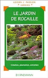Le  jardin de rocaille